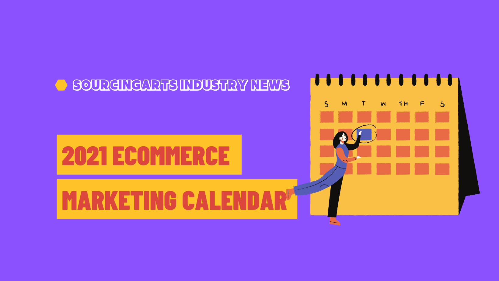 The complete 2021 ecommerce marketing calendar